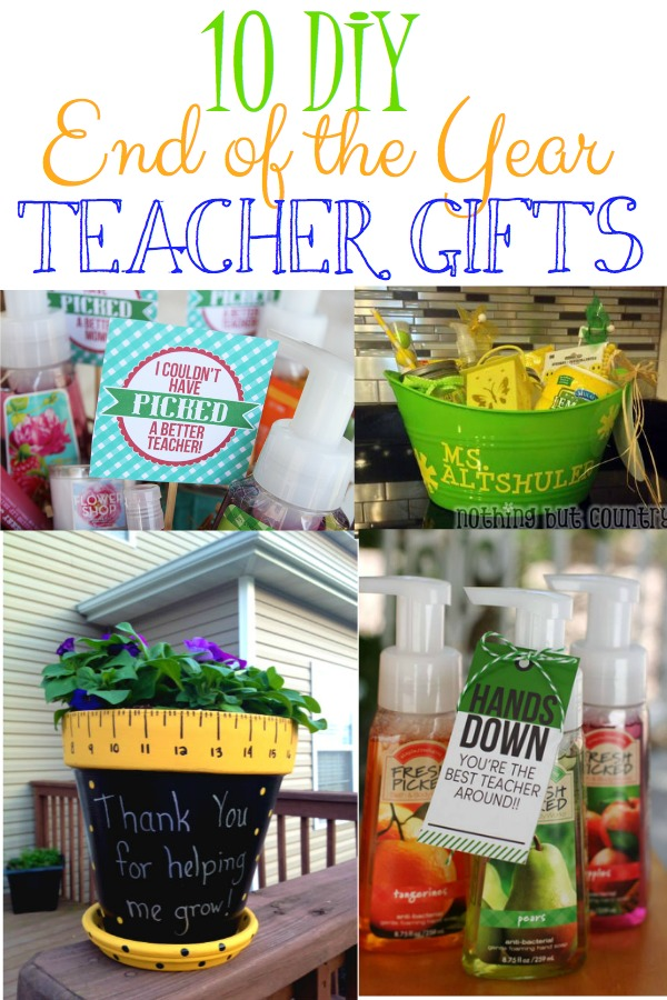 10 DIY End of the Year Teacher Gifts - Leah With Love